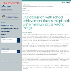 Our obsession with school achievement data is misplaced: we're measuring the wrong things.
