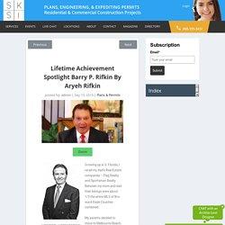 Lifetime Achievement Spotlight Barry P. Rifkin by Aryeh Rifkin - SKSI PLANS, ENGINEERING, & EXPEDITING PERMITS