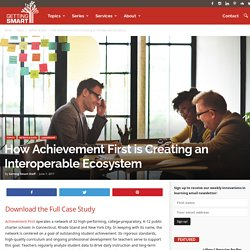 How Achievement First is Creating an Interoperable Ecosystem