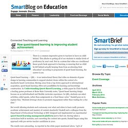 How quest-based learning is improving student achievement SmartBlogs