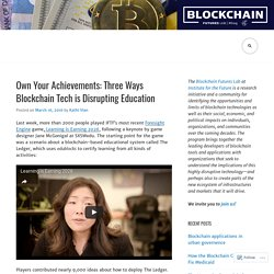 Own Your Achievements: Three Ways Blockchain Tech is Disrupting Education
