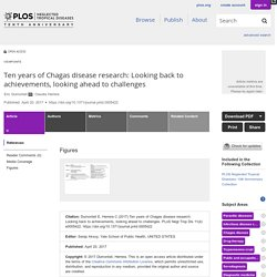 PLOS 20/04/17 Ten years of Chagas disease research: Looking back to achievements, looking ahead to challenges
