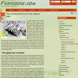 The achievements of the digital man