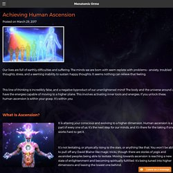Achieving Human Ascension - Monatomic Orme