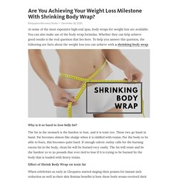 Are You Achieving Your Weight Loss Milestone With Shrinking Body Wrap? – Telegraph
