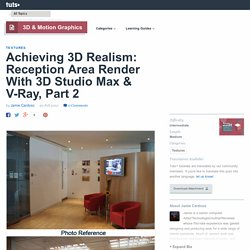 Achieving 3D Realism: Reception Area Render With 3D Studio Max & V-Ray, Part 2