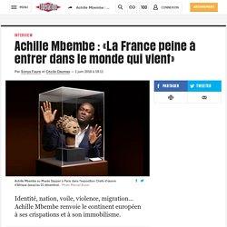 Achille Mbembe : «La France peine à entrer dans le monde qui vient»