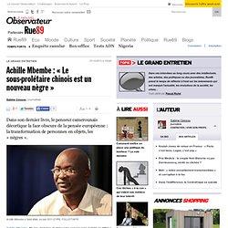 Achille Mbembe: «Le sous-prolétaire chinois est un nouveau nègre»
