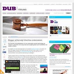 Blogger achtervolgt Utrechtse onderzoekers