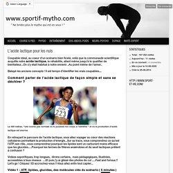 L'acide lactique pour les nuls - Sportifmytho.com