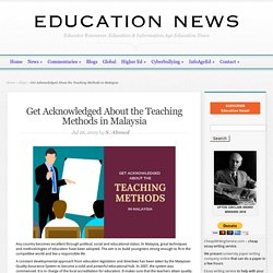 Get Acknowledged About the Teaching Methods in Malaysia