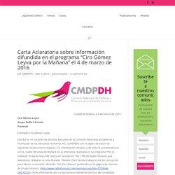 """Carta Aclaratoria sobre información difundida en el programa """"Ciro Gómez Leyva por la Mañana"""" el 4 de marzo de 2016"""