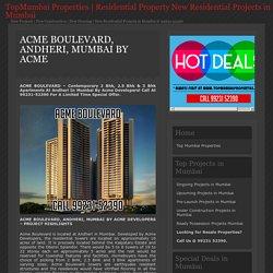 » ACME BOULEVARD, ANDHERI, MUMBAI BY ACME