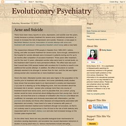 Evolutionary Psychiatry: Acne and Suicide