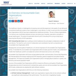 Get a detailed overview on Accountable Care Organizations and how it is changing the healthcare industry