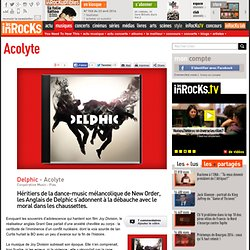 Delphic - Acolyte : LesInrocks.com