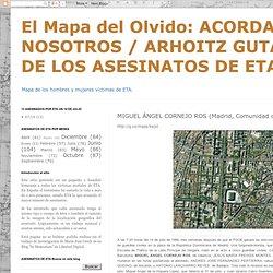 ACORDAOS DE NOSOTROS / ARHOITZ GUTAZ (EL MAPA DE LOS ASESINATOS DE ETA): MIGUEL ÁNGEL CORNEJO ROS (Madrid, Comunidad de Madrid, España)