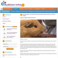 Acouphènes : un traitement qui fonctionne chez le cochon d'Inde - Audition-infos.org