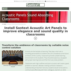 Install sound absorbing panel for classrooms