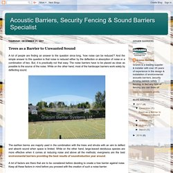 Acoustic Barriers, Security Fencing & Sound Barriers Specialist: Trees as a Barrier to Unwanted Sound
