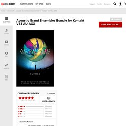 Acoustic Grand Ensembles (AGE) Bundle VST-AU-AXX - Kontakt Instruments & Samples