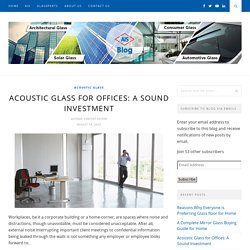Acoustic Glass for Offices: A Sound Investment - AIS GLASS