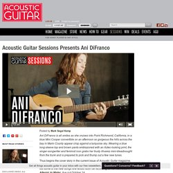 Acoustic Guitar Sessions Presents Ani DiFranco / Sessions