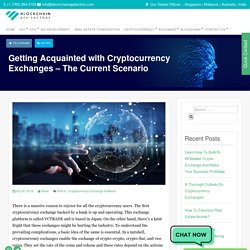 Getting Acquainted with Cryptocurrency Exchanges - The Current Scenario