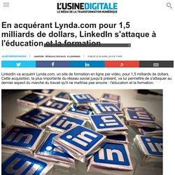 En acquérant Lynda.com pour 1,5 milliards de dollars, LinkedIn s'attaque à l'éducation et la formation