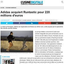 Adidas acquiert Runtastic pour 220 millions d'euros
