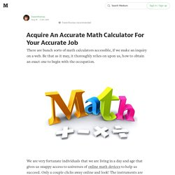 Acquire An Accurate Math Calculator For Your Accurate Job