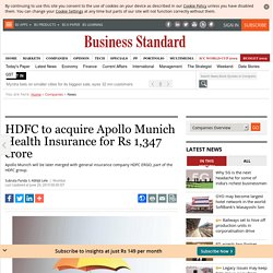 HDFC to acquire Apollo Munich Health Insurance for Rs 1,347 crore