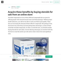 Acquire these benefits by buying steroids for sale from an online store