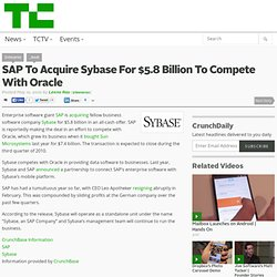 SAP To Acquire Sybase For $5.8 Billion To Compete With Oracle