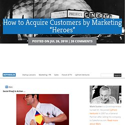 "How to Acquire Customers by Marketing ""Heroes"""