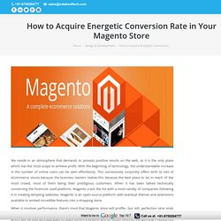 How to Acquire Energetic Conversion Rate in Your Magento Store