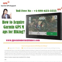 How to Acquire Garmin GPS Maps for Hiking? - Garmin GPS Support
