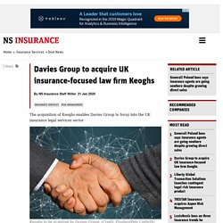 Davies Group to acquire UK insurance-focused law firm Keoghs
