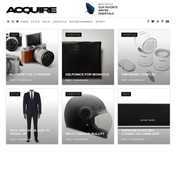 ACQUIRE - The Latest in Men's Lifestyle, Fashion, Technology, and Culture.