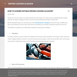 HOW TO ACQUIRE SUITABLE DRIVING LESSONS GLASGOW?