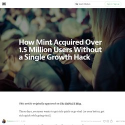 How Mint Acquired Over 1.5 Million Users Without a Single Growth Hack