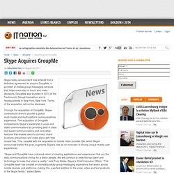 Skype Acquires GroupMe - ITnation.lu
