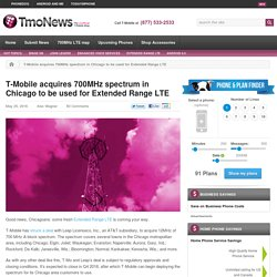 T-Mobile acquires 700MHz spectrum in Chicago to be used for Extended Range LTE - TmoNews