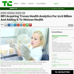 IBM Acquiring Truven Health Analytics For $2.6 Billion And Adding It To Watson Health