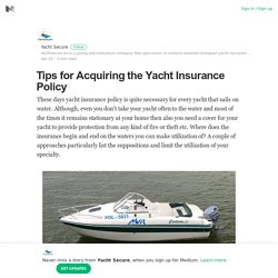 Tips for Acquiring the Yacht Insurance Policy – Yacht Secure – Medium