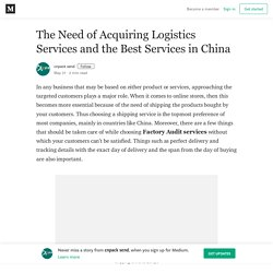 The Need of Acquiring Logistics Services and the Best Services in China