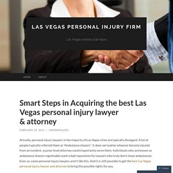 Smart Steps in Acquiring the best Las Vegas personal injury lawyer & attorney