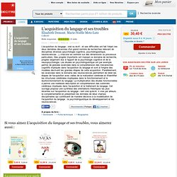 L'acquisition du langage et ses troubles. Elisabeth Demont, Marie-No lle Metz-Lutz - 9782353270026