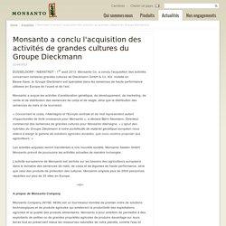 Monsanto a conclu l'acquisition des activités de grandes cultures du Groupe Dieckmann
