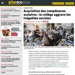 Acquisition des compétences scolaires : le collège aggrave les inégalités soc...